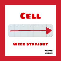 Cell - Week Straight (Explicit)
