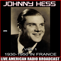 Johnny Hess - 1930-1950 In France Vol. 1