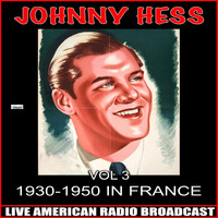 Johnny Hess - 1930-1950 In France Vol. 3