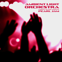 Ambient Light Orchestra - Ambient Translations of Pearl Jam