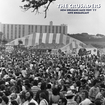 The Crusaders - New Orleans Jazz Fest '77 (NPR Broadcast Remastered)