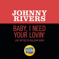 Johnny Rivers - Baby, I Need Your Lovin' (Live On The Ed Sullivan Show, March 19, 1967)