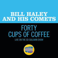 Bill Haley & His Comets - Forty Cups Of Coffee (Live On The Ed Sullivan Show, April 28, 1957)