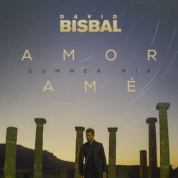 David Bisbal - Amor Amé (Summer Mix)
