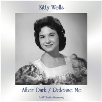 Kitty Wells - After Dark / Release Me (All Tracks Remastered)