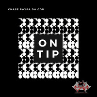 Chase Paypa Da God - On Tip (Explicit)