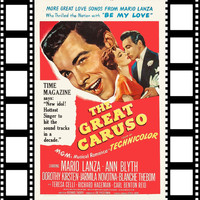 Mario Lanza - The Great Caruso 1951 Be My Love (Original Soundtrack)