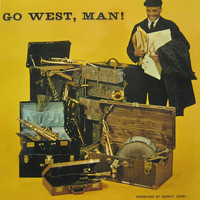 Quincy Jones - Go West Man !
