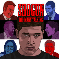 Shogun - Too Many Talking (Explicit)