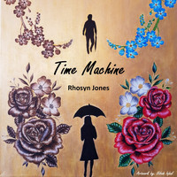 Rhosyn Jones - Time Machine