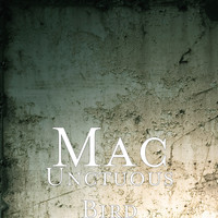 MAC - Unctuous Bird (Explicit)