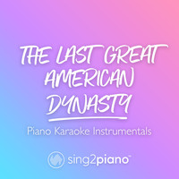 Sing2Piano - the last great american dynasty (Piano Karaoke Instrumentals)