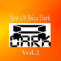 Various Artists - Best Of Ibiza Dark, Vol.2