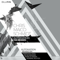 Chris Maico Schmidt - Automation Remixes