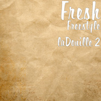 Fresh - Freestyle laDouille 2 (Explicit)
