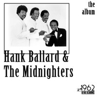 Hank Ballard & The Midnighters - The Album