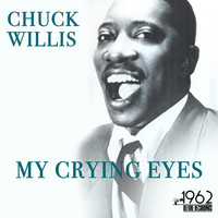 Chuck Willis - My Crying Eyes