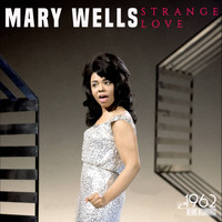 Mary Wells - Strange Love