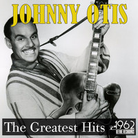 Johnny Otis - The Greatest Hits