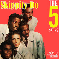 The Five Satins - Skippity Do