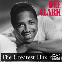 Dee Clark - The Greatest Hits