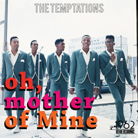 The Temptations - Oh, Mother of Mine