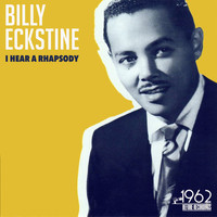 Billy Eckstine - I Hear a Rhapsody