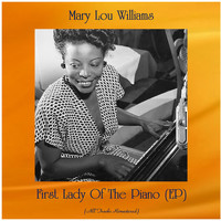 Mary Lou Williams - First Lady Of The Piano (EP) (All Tracks Remastered)