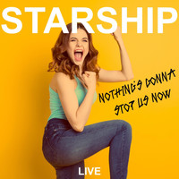 Starship - Nothing's Gonna Stop Us Now (Live)