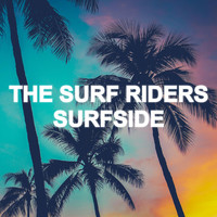 The Surf Riders - Surfside (Endless Summer Mix)
