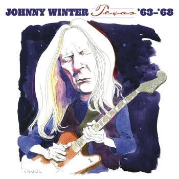 Johnny Winter - Texas: '63-'68