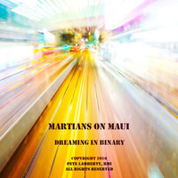 Martians on Maui - Dreaming in Binary
