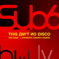 Sub6 - This Ain't No Disco