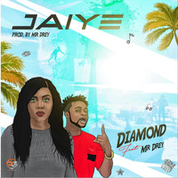 Diamond - Jaiye (feat. Mr Drey) (Explicit)