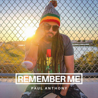Paul Anthony - Remember Me (Explicit)