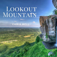 Chris Bell - Lookout Mountain