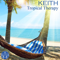 Keith - Tropical Therapy