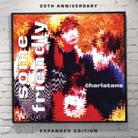 The Charlatans - Some Friendly (Expanded Edition)