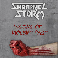 Shrapnel Storm - Visions of Violent Past