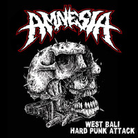 Amnesia - West Bali Hard Punk Attack (Explicit)