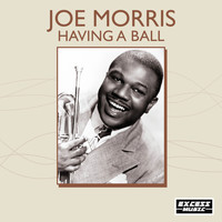 JOE MORRIS - Having A Ball