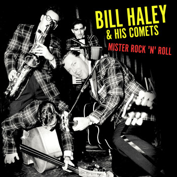 Bill Haley And The Comets - Mister Rock 'N' Roll