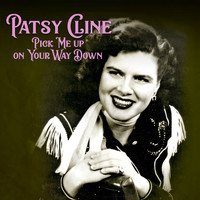 Patsy Cline - Pick Me up on Your Way Down