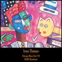Irma Thomas - Chicago Blues Fest '89 (KGNU Broadcast Remastered)