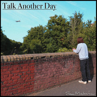 Sam Makariou - Talk Another Day