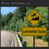 Mike Pascarella - Landslide Suite