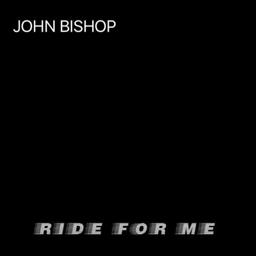 John Bishop MP3 Album Ride for Me