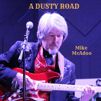 Mike McAdoo - A Dusty Road