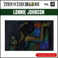 Lonnie Johnson - This Is the Blues, Vol. 3 (Recordings of 1937 + 1938)