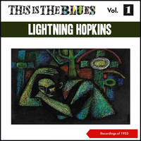 Lightning Hopkins - This Is the Blues., Vol. 1 (Recordings of 1953)